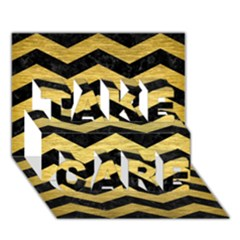Chevron3 Black Marble & Gold Brushed Metal Take Care 3d Greeting Card (7x5) by trendistuff