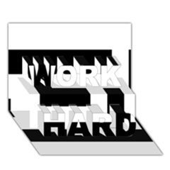 Black And White Work Hard 3d Greeting Card (7x5)  by timelessartoncanvas