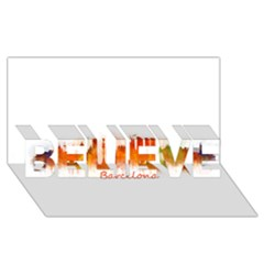 Barcelona City Art BELIEVE 3D Greeting Card (8x4)  by hqphoto