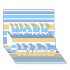 Blue Yellow Stripes Work Hard 3d Greeting Card (7x5)  by BrightVibesDesign