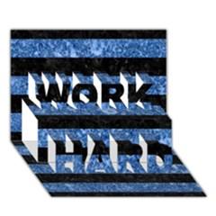 Stripes2 Black Marble & Blue Marble Work Hard 3d Greeting Card (7x5) by trendistuff