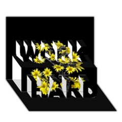 Sunflowers Over Black Work Hard 3d Greeting Card (7x5)  by dflcprints