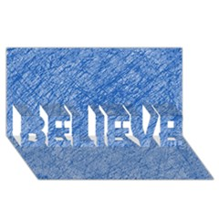 Blue Pattern Believe 3d Greeting Card (8x4)  by Valentinaart