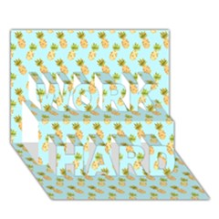 Tropical Watercolour Pineapple Pattern Work Hard 3d Greeting Card (7x5) by TanyaDraws