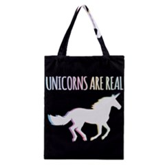 Unicorns Are Real Classic Tote Bag by TanyaDraws