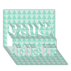 Mint Color Triangle Pattern You Did It 3d Greeting Card (7x5) by picsaspassion