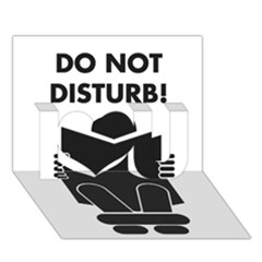 Do Not Disturb Sign Board I Love You 3d Greeting Card (7x5) by AnjaniArt