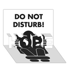 Do Not Disturb Sign Board Hope 3d Greeting Card (7x5) by AnjaniArt
