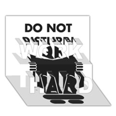 Do Not Disturb Sign Board Work Hard 3d Greeting Card (7x5) by AnjaniArt