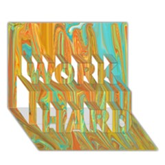 Beautiful Abstract In Orange, Aqua, Gold Work Hard 3d Greeting Card (7x5) by theunrulyartist