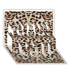 Pattern Leopard Skin Background THANK YOU 3D Greeting Card (7x5) by Zeze