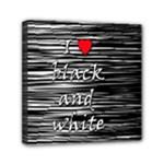 I love black and white 2 Mini Canvas 6  x 6