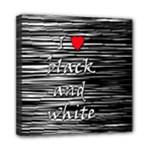 I love black and white 2 Mini Canvas 8  x 8