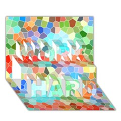 Colorful Mosaic  Work Hard 3d Greeting Card (7x5) by designworld65