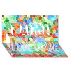 Colorful Mosaic  Laugh Live Love 3d Greeting Card (8x4) by designworld65