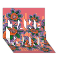 Colorful Floral Dream Take Care 3d Greeting Card (7x5) by DanaeStudio