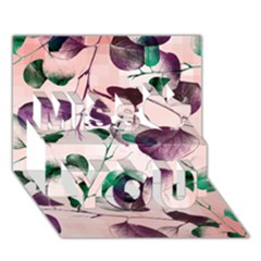 Spiral Eucalyptus Leaves Miss You 3d Greeting Card (7x5) by DanaeStudio