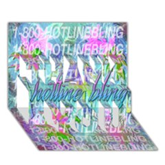 Drake 1 800 Hotline Bling Thank You 3d Greeting Card (7x5) by Onesevenart