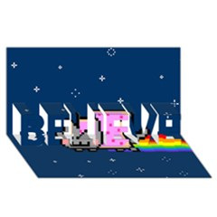 Nyan Cat Believe 3d Greeting Card (8x4) by Onesevenart
