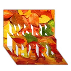 Colorful Fall Leaves Work Hard 3d Greeting Card (7x5) by AnjaniArt