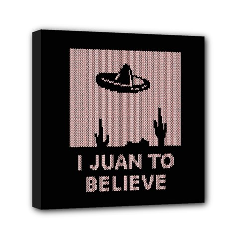 I Juan To Believe Ugly Holiday Christmas Black Background Mini Canvas 6  X 6  by Onesevenart