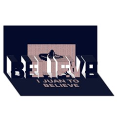 I Juan To Believe Ugly Holiday Christmas Blue Background Believe 3d Greeting Card (8x4) by Onesevenart
