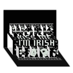 Kiss Me I m Irish Ugly Christmas Black Background Work Hard 3d Greeting Card (7x5) by Onesevenart