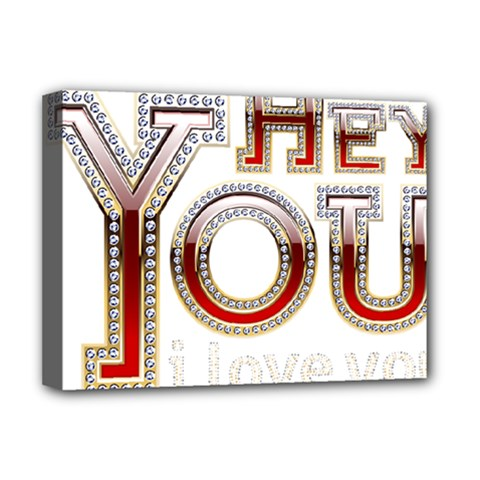 Hey You I Love You Deluxe Canvas 16  X 12   by Onesevenart
