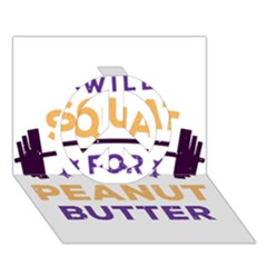 Will Squat For Peanut Butter Peace Sign 3d Greeting Card (7x5) by Onesevenart