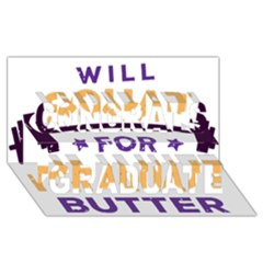 Will Squat For Peanut Butter Congrats Graduate 3d Greeting Card (8x4) by Onesevenart