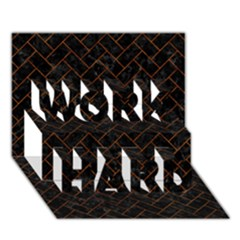 Brick2 Black Marble & Brown Marble (r) Work Hard 3d Greeting Card (7x5) by trendistuff