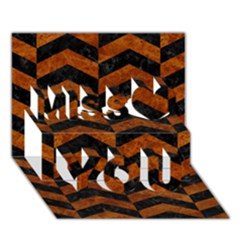 Chevron2 Black Marble & Brown Marble Miss You 3d Greeting Card (7x5) by trendistuff