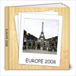 Europe Trip 2008 - 8x8 Photo Book (30 pages)