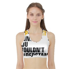 It a Copywriting Thing, you wouldn t understand Sports Bra with Border