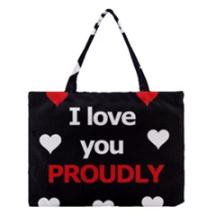 I Love You Proudly Medium Tote Bag by Valentinaart