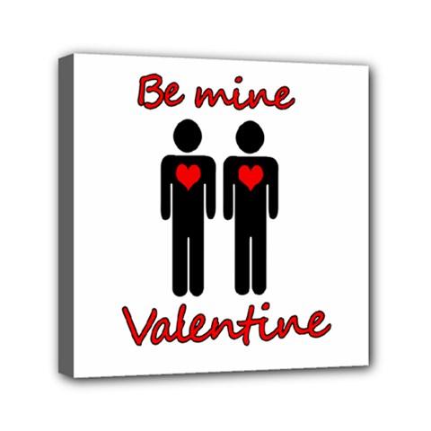 Be Mine Valentine Mini Canvas 6  X 6  by Valentinaart