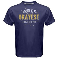 World s okayest boyfriend - Men s Cotton Tee by FunnySaying