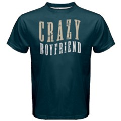 Crazy Boyfriend   Men s Cotton Tee by FunnySaying