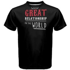 Great Releationship In The World   Men s Cotton Tee by FunnySaying