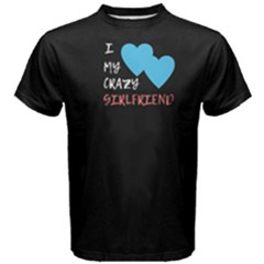 Black i love my crazy girlfriend Men s Cotton Tee by FunnySaying