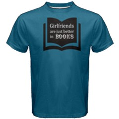 Blue girlfriends are just better in books Men s Cotton Tee by FunnySaying