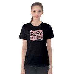 Busy boyfriend - Women s Cotton Tee