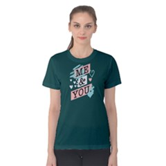 Me and you - Women s Cotton Tee