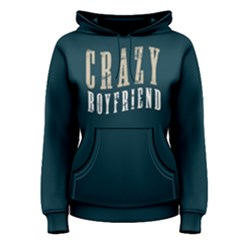 Crazy boyfriend - Women s Pullover Hoodie by FunnySaying