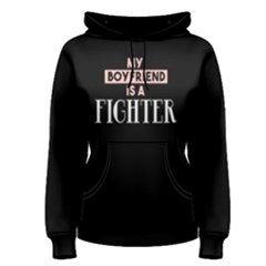 My Boyfriend Is A Fighter   Women s Pullover Hoodie by FunnySaying
