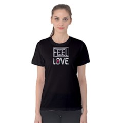 Black feel love  Women s Cotton Tee by FunnySaying