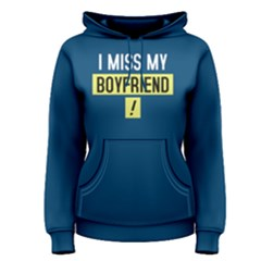 I miss my boyfriend - Women s Pullover Hoodie by FunnySaying