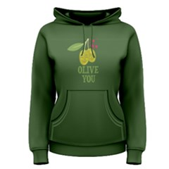 Green olive you  Women s Pullover Hoodie by FunnySaying