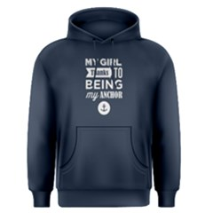 Blue My Girl Be My Anchor  Men s Pullover Hoodie by FunnySaying