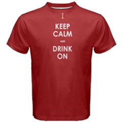 Red keep calm and drink on  Men s Cotton Tee by FunnySaying